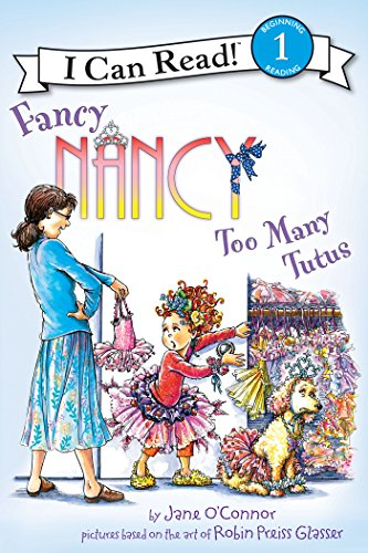 Fancy Nancy: Too Many Tutus (I Can Read Level 1) ()