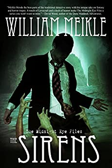 The Sirens (The Midnight Eye Files Book 2) by [Meikle, William]