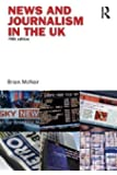 News and Journalism in the UK (Communication and Society) 5th (fifth) Edition by McNair, McNair, Brian published by Routledge (2009)