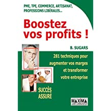Boostez vos profits ! (French Edition)