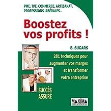 Boostez vos profits ! (French Edition)