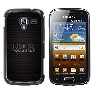 Samsung Galaxy Ace 2 i8160 / Ace2 II XS7560M, Radio-Star - Cáscara Funda Case Caso De Plástico (Just Be Yourself)