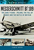 img - for Messerschmitt Bf 109: The Early Years: Poland, the Fall of France and the Battle of Britain (Air War Archive) book / textbook / text book