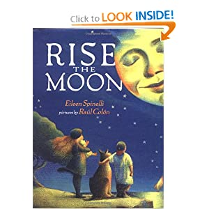 Rise the Moon Eileen Spinelli and Raul Colon