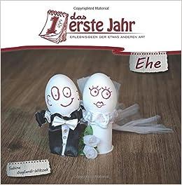 Das erste Jahr Ehe: Erlebnisideen der etwas anderen Art (Hochzeitsgeschenk): Volume 1