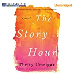 The Story Hour   Thrity Umrigar