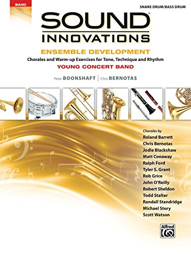 (Sound Innovations for Concert Band: Ensemble Development for Young Band - Snare Drum/Bass Drum: Chorales and Warm-up Exercises for Tone, Technique, and Rhythm)