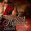 Lost Highlander: Lost Highlander, Book 1 Audiobook by Cassidy Cayman Narrated by Angela Dawe