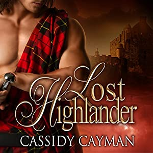 Lost Highlander: Lost Highlander, Book 1 Hörbuch