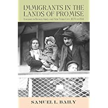 Immigrants in the Lands of Promise: Italians in Buenos Aires and New York City, 1870–1914 (Cornell Studies in Comparative History)