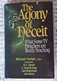 The Agony of Deceit: What Some TV Preachers are Really Teaching