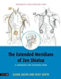 The Extended Meridians of Zen Shiatsu: A Guidebook and Colouring Book