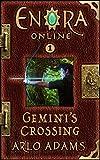 Gemini's Crossing: A Fantasy LitRPG (Enora Online Book 1)