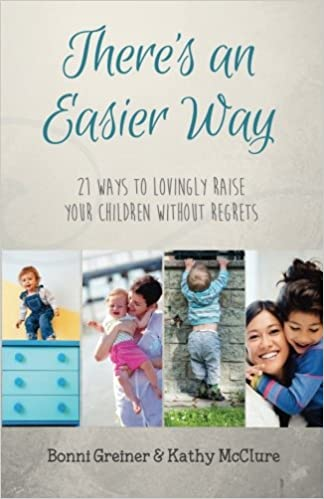 Theres Simple Way To Help Kids Learn >> There S An Easier Way 21 Ways To Lovingly Raise Your Children