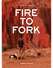 Fire To Fork: Adventure Cooking