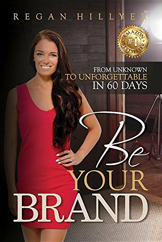 51P5pctzh4L - Be Your Brand: From Unknown to Unforgettable in 60 Days