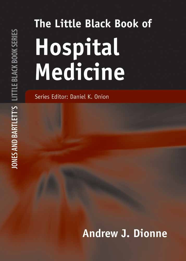 The Little Black Book of Hospital Medicine (Little Black Book) (Jones and Bartlett's Little Black Book)