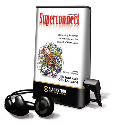Superconnect: Harnessing the Power of Networks and the Strength of Weak Links, Library Edition (Playaway Adult Nonfiction)