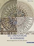 Die Lorenzkirche in Nurnberg : Restaurierungsgeschichte Im 19. und 20. Jahrhundert, Popp, Marco and Verein zur Erhaltung der Lorenzkirche in Nurnberg eV, Verein, 3795428513