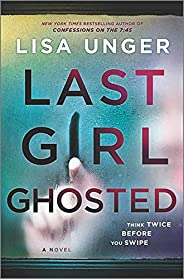 Last Girl Ghosted: A Novel