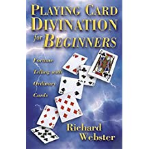 Playing Card Divination for Beginners: Fortune Telling with Ordinary Cards