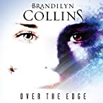 Over the Edge: A Novel | Brandilyn Collins