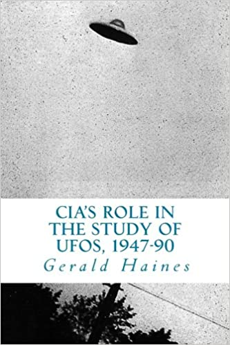 The CIAs Role in the Study of UFOs, 1947-90 UNCLASSIFIED