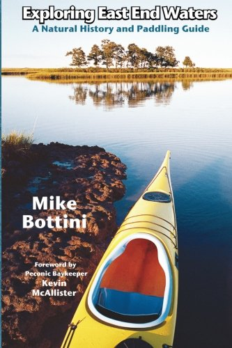 Exploring East End Waters: A Natural History and Paddling Guide