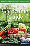 img - for The Ultimate Gardening Guide: Utah State University's Guide to Common Gardening Questions book / textbook / text book