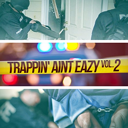 Trappin' Aint Eazy, Vol. 2 [Ex...