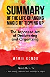 Summary: The Life Changing Magic of Tidying Up: The Japanese Art of Decluttering and Organizing by Marie Kondo: Understand Main Takeaways and Analysis … Free, Tidying Up, Magic, Organizing)