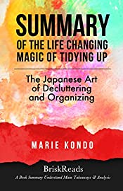 Summary: The Life Changing Magic of Tidying Up: The Japanese Art of Decluttering and Organizing by Marie Kondo: Understand Main Takeaways and Analysis ... Free, Tidying Up, Magic, Organizing)
