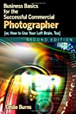 2d ed Business Basics for the Successful Commercial Photographer, Leslie Burns, 0557565316
