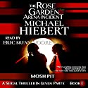 Mosh Pit: The Rose Garden Arena Incident, Book 1 Audiobook by Michael Hiebert Narrated by Eric Bryan Moore