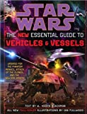 Star Wars : The New Essential Guide to Vehicles and Vessels by W. Haden Blackman (2010-05-25)