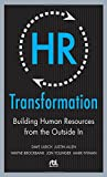 img - for HR Transformation: Building Human Resources From the Outside In (Business Skills and Development) book / textbook / text book