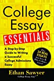College Essay Essentials: A Step-by-Step Guide to Writing a Successful College Admissions Essay: more info
