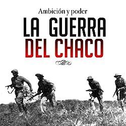 La guerra del Chaco [The Chaco War]