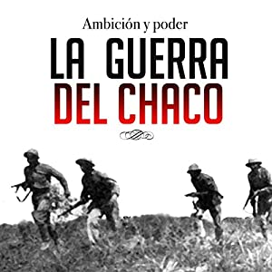 La guerra del Chaco [The Chaco War] Audiobook