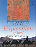 Exploration by Land, Paul Strathern and Paul Strathern, 0887802346