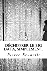Déchiffrer le Big Data, Simplement par Brunelle