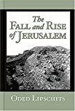 The Fall and Rise of Jerusalem, Oded Lipschits, 1575060957