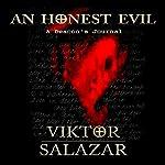 An Honest Evil: A Deacon's Journal, Book 1   Viktor Salazar