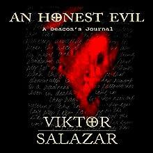 An Honest Evil: A Deacon's Journal, Book 1 Audiobook by Viktor Salazar Narrated by Lee Alan