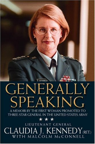 Read Online Generally Speaking: A Memoir by the First Woman Promoted to Three-Star General in the United States Army pdf epub