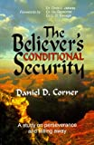 The Believer's Conditional Security, Daniel D. Corner, 0963907603