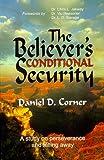 The Believer's Conditional Security, Daniel D. Corner, 0963907603