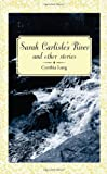 Sarah Carlisle's River and Other Stories, Cynthia Lang, 1938223373