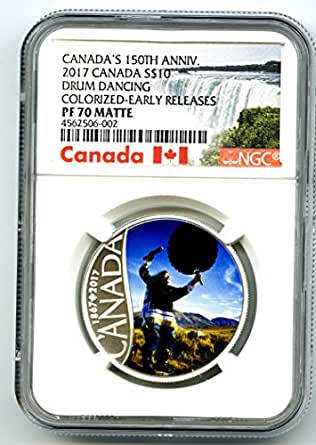 2017 CA Canada Silver Proof LAST COIN IN SERIES 150TH ANNIVERSARY DRUM DANCING EARLY RELEASES MATTE $10 PF70 NGC