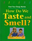 How Do We Taste and Smell?, Carol Ballard, 0817247386